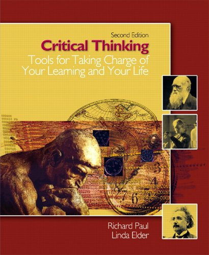 Critical Thinking: Tools for Taking Charge of Your Learning and Your Life (2nd Edition): Richard Paul, Linda Elder: 9780131149625: Amazon.com: Books