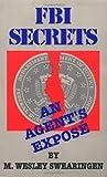 FBI Secrets: An Agents Expose