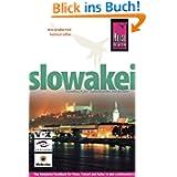 Slowakei. Reisehandbuch: Das komplette Reisehandbuch für Reise, Freizeit und Kultur im dem unbekannten Land zwischen...