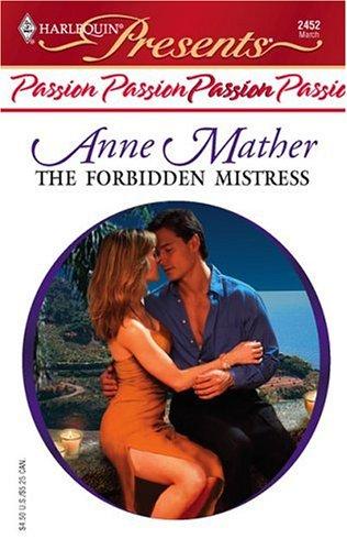 The Forbidden Mistress (Harlequin Presents), Anne Mather