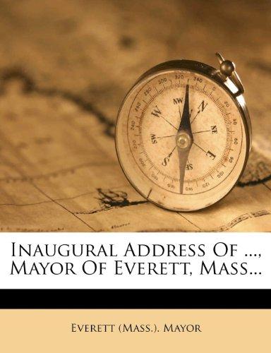 Inaugural Address Of ..., Mayor Of Everett, Mass...