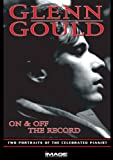 Glenn Gould: On & Off the Record [Import]