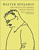 The Origin of German Tragic Drama (1859844138) by Walter Benjamin