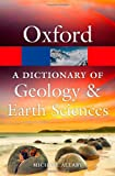 A Dictionary of Geology and Earth Sciences (Oxford Paperback Reference) (0199653062) by Allaby, Michael