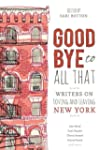 Goodbye to All That: Writers on Lovin...