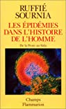 Les �pid�mies dans l'histoire de l'homme : Essai d'anthropologie m�dicale par Ruffi�
