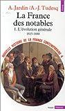 echange, troc André Jardin, André-Jean Tudesq - Nouvelle Histoire de la France contemporaine, tome 6 : La France des notables, l'évolution générale, 1815-1848