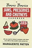 Cover of The Basic Basics Jams, Preserves and Chutneys by Marguerite Patten 1902304721