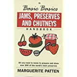 The Basic Basics Jams, Preserves and Chutneysby Marguerite Patten