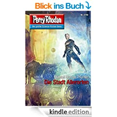 "Perry Rhodan 2749: Die Stadt Allerorten (Heftroman): Perry Rhodan-Zyklus ""Das Atopische Tribunal"" (Perry Rhodan-Erstauflage)"
