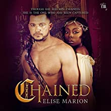Chained: Chained Trilogy, Book 1 Audiobook by Elise Marion Narrated by Eric Burns