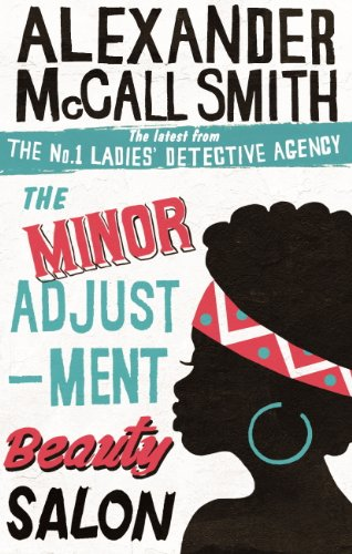 Alexander McCall Smith - The Minor Adjustment Beauty Salon (No. 1 Ladies' Detective Agency Book 14) (English Edition)