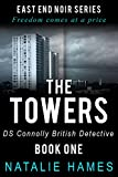 The Towers: DS Connolly – Book One (East End Noir Series)