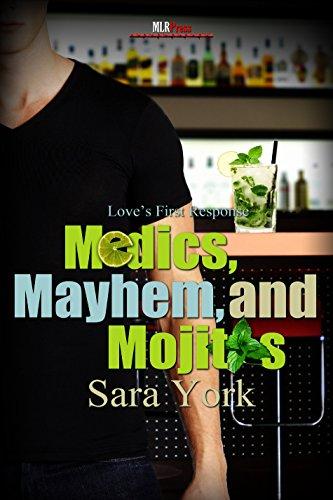 Sara York - Medics, Mayhem, and Mojitos: Love's First Response Series