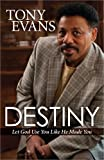 Destiny: Let God Use You Like He Made You (0736949976) by Evans, Tony