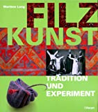 img - for Filzkunst. Tradition und Experiment. book / textbook / text book