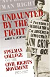 img - for Undaunted By The Fight: Spelman College And The Civil Rights Movement, 1957-1967 (Voices of the African Diaspora) book / textbook / text book