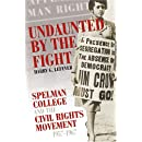 Undaunted by the Fight: Spelman College and the Civil Rights Movement, 1957-1967 (Voices of the African Diaspora)