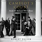 Camelot's Court: Inside the Kennedy White House Hörbuch von Robert Dallek Gesprochen von: James Lurie