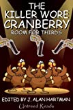 The Killer Wore Cranberry: Room for Thirds