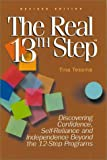 img - for The Real 13th Step: Discovering Confidence, Self-Reliance, and Independence Beyond the Twelve-Step Programs (Revised Edition) book / textbook / text book