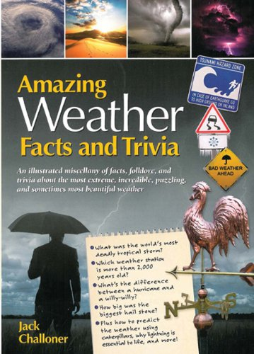 Amazing Weather Facts and Trivia (Amazing Facts & Trivia), Jack Challoner