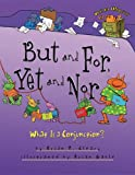 But and For, Yet and Nor: What Is a Conjunction? (Words Are Categorical) (0761385037) by Brian P. Cleary