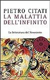 La malattia dell'infinito: La letteratura del Novecento (Italian Edition)