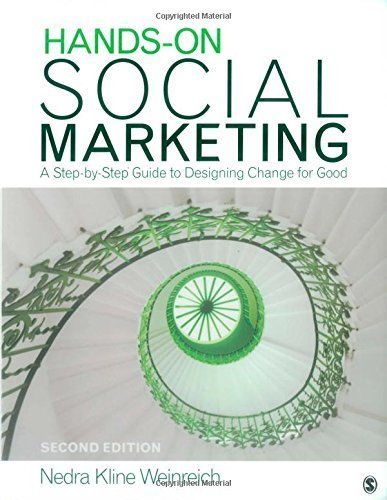 Hands-On Social Marketing: A Step-by-Step Guide to Designing Change for Good 2nd edition