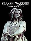 Encyclopedia of Classic Warfare, 3000bc-1815