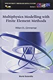 Multiphysics Modeling With Finite Element Methods (Series on Stability, Vibration and Control of Systems, Serie)