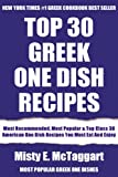 Top 30 Greek One Dish Recipes: Top-Notch Collection Of Delicious, Mouth-Watering and Guaranteed To Be The Best And Most Popular Greek One Dishes You Must Enjoy