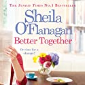 Better Together (       UNABRIDGED) by Sheila O'Flanagan Narrated by Aoife MacMahon