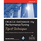 Oracle Database 10g Performance Tuning Tips & Techniques (Oracle Press) ~ Rich Niemiec