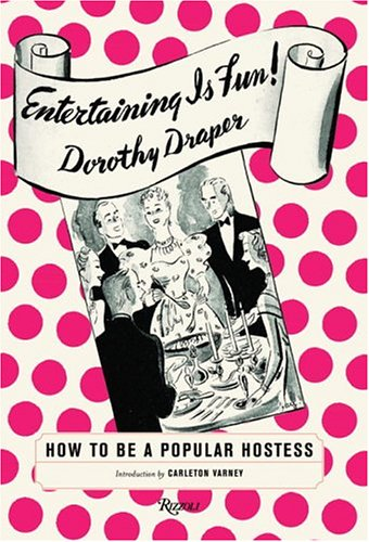Entertaining Is Fun: How To Be A Popular Hostess