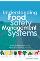 Understanding Food Safety Management Systems: A Practical Approach to the Application of ISO-22000:2005