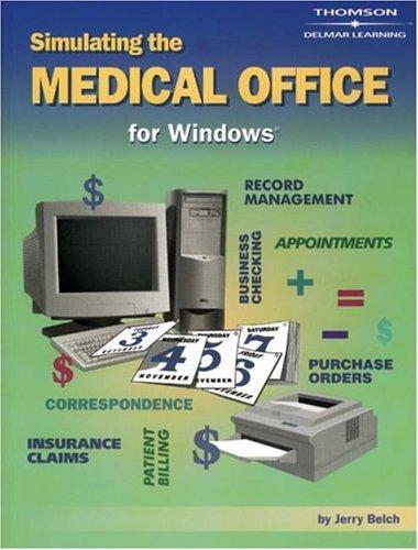 Simulating the Medical Office - Student Handbook/Workbook