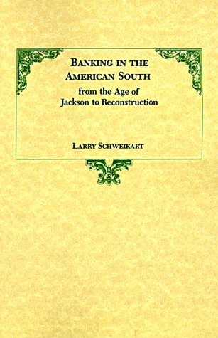 Banking in the American South from the Age of Jackson to Reconstruction