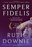 Semper Fidelis: A Crime Novel of the Roman Empire (Praise for the Medicus Series)
