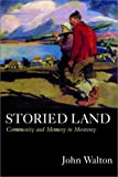 Storied Land: Community and Memory in Monterey (0520227239) by Walton, John