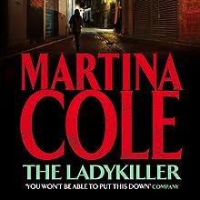 The Ladykiller | Livre audio Auteur(s) : Martina Cole Narrateur(s) : Annie Aldington