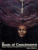 img - for The Roots of Consciousness: Psychic Liberation Through History, Science, and Experience book / textbook / text book