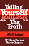 Telling Yourself the Truth Workbook (0871235676) by Backus, William