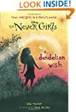 Never Girls #3: A Dandelion Wish (Disney: The Never Girls) (A Stepping Stone Book(TM))