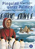 Pinguine unter Palmen: Abenteuer Polarforschung