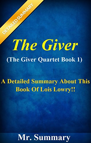 a summary of the novel the giver by lois lowry