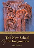 img - for THE NEW SCHOOL OF THE IMAGINATION: RUDOLF STEINER S MYSTERY PLAYS IN LITERARY TRADITION book / textbook / text book