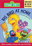 Big Bird at Home: Brand New Readers (Sesame Street Books)