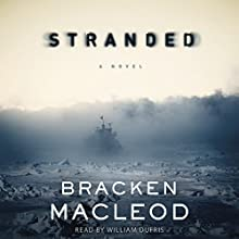 Stranded: A Novel Audiobook by Bracken MacLeod Narrated by PJ Ochlan