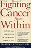 Fighting Cancer From Within: How to Use the Power of Your Mind For Healing